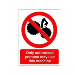 Only Authorised Persons May Use This Machine - Health and Safety Sign (PRG.41)
