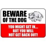 Beware Of The Dog - Funny Health & Safety Sign (JOKE056) 200x300mm