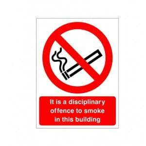 It Is A Disciplinary Offence To Smoke In This Building - Health and Safety Sign (PRS.20)