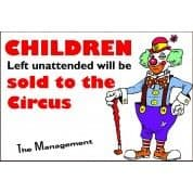 Children Left Unattended - Funny Health & Safety Sign (JOKE053) 200x300mm