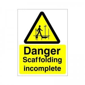 Warning Scaffolding Incomplete - Health and Safety Sign (WAC.15)