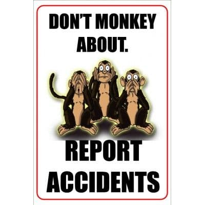 Don't Monkey About Report Accidents - Funny Health & Safety Sign (JOKE041) 200x300mm