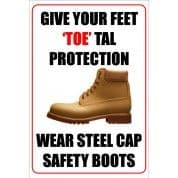 Give Your Feet 'Toe' Tal Protection - Funny Health & Safety Sign (JOKE040) 200x300mm