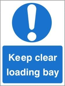 Keep Clear Loading Bay - Health and Safety Sign - SSD