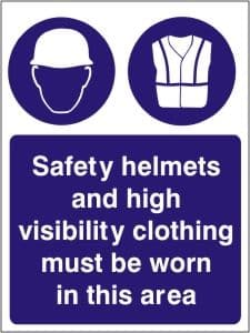 Safety Helmets and High Visibility Clothing Must be Worn - Health and Safety Sign (MAP.25)