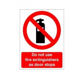 Do Not Use Fire Extinguishers As Door Stops - Health and Safety Sign (PRG.42)