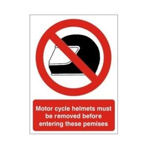 Motorcycle Helmets Must Be Removed Before Entering These Premises - Health and Safety Sign (PRG.35)