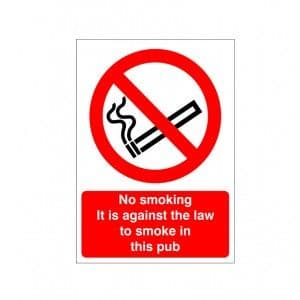 No Smoking It Is Against The Law- Pub - Health and Safety Sign