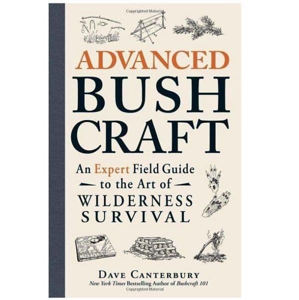 Advanced Bushcraft - A Book by Dave Canterbury