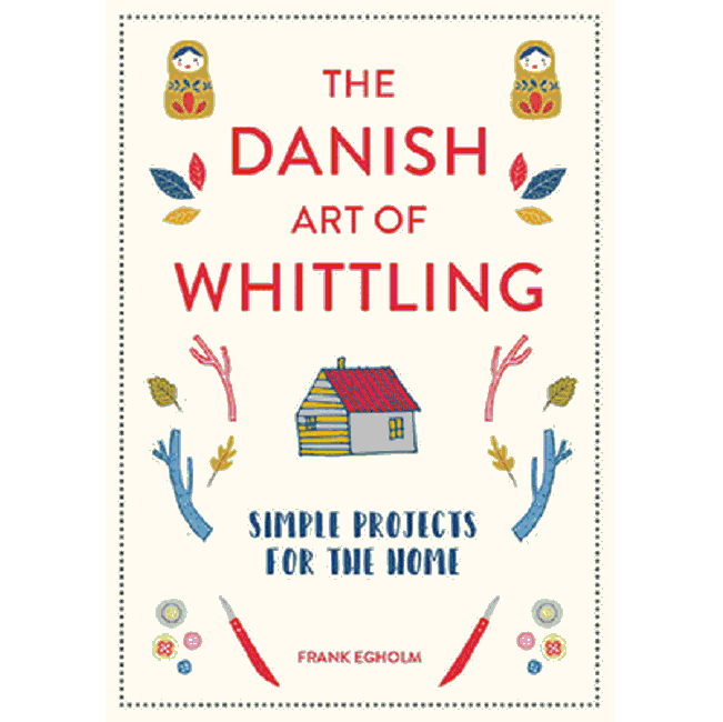 The Danish Art of Whittling Book