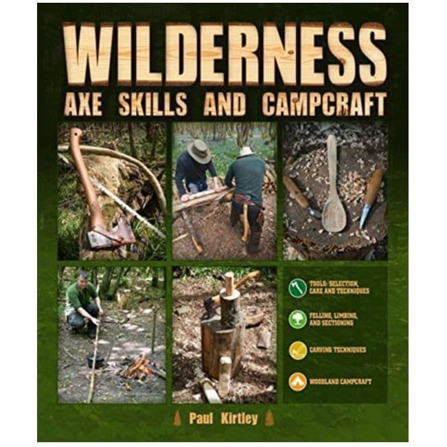 Wilderness Axe Skills and Campcraft Book by Paul Kirtley