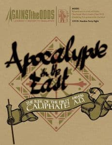 Against the Odds #48: Apocalypse in the East: The Rise of the First Caliphate 646-656 A.D
