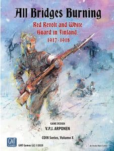 All Bridges Burning: Red Revolt & White Guard in Finland, 1917-1918 (COIN Vol. 10)