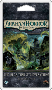 Arkham Horror : The Card Game – The Blob That Ate Everything Scenario Pack