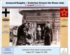 Armored Knights: Guderian Crosses the Desna 1941