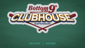 Bottom of the 9th : Club House