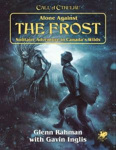 Call of Cthulhu RPG (7th Edition): Alone Against the Frost