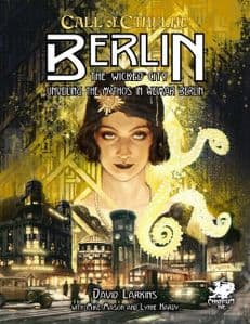 Call of Cthulhu RPG (7th Edition): Berlin -The Wicked City