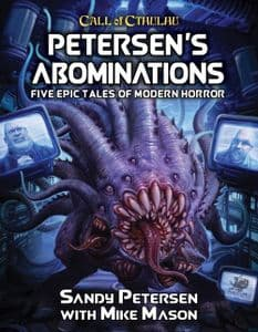 Call of Cthulhu RPG (7th Edition): Petersen's Abominations