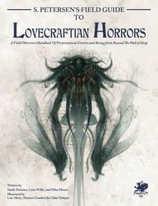 Call of Cthulhu RPG (7th Edition): S. Petersen's Field Guide to Lovecraftian Horrors