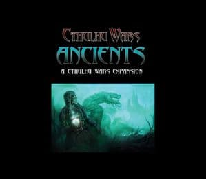 Cthulhu Wars: Ancients Faction Expansion