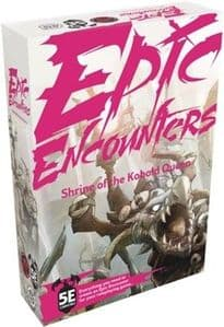 Epic Encounters : Shrine of the Kobold Queen