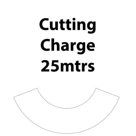 Cutting Charge   25Mtrs